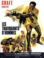 SHAFT CONTRE LES TRAFIQUANTS D'HOMME (1973)
