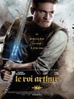 LE ROI ARTHUR LA LEGENDE D'EXCALIBUR (2017)