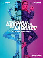 L'ESPION QUI M'A LARGUEE (2018)